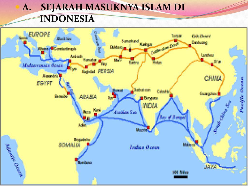 A. SEJARAH MASUKNYA ISLAM DI INDONESIA