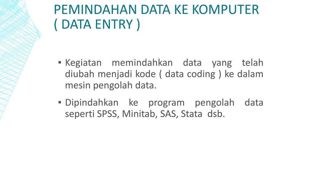 Pemindahan Data Ke Komputer ( Data Entry )