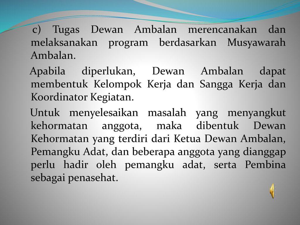 c) Tugas Dewan Ambalan merencanakan dan melaksanakan program berdasarkan Musyawarah Ambalan.