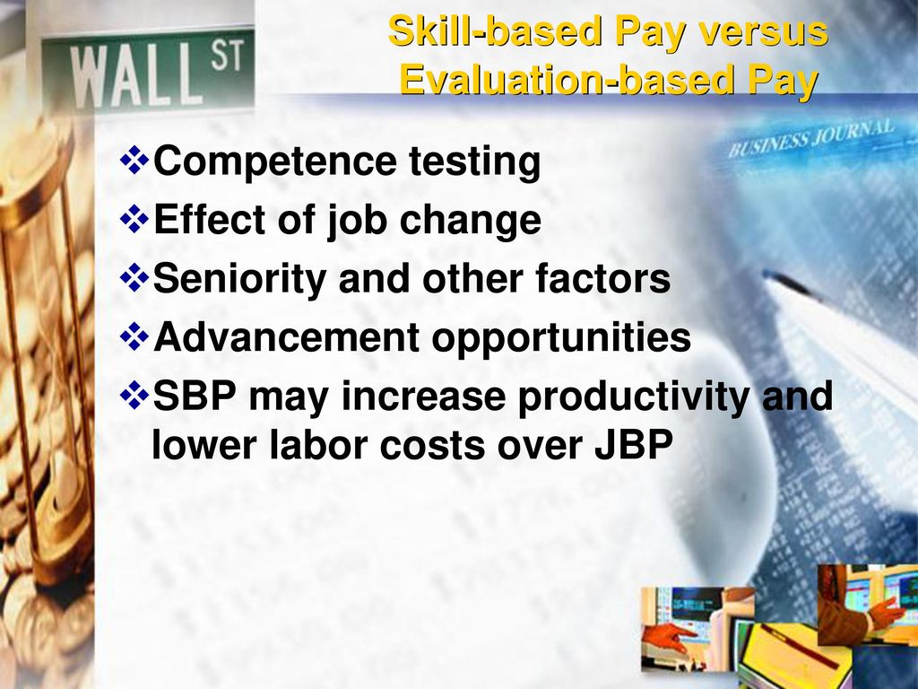 person based pay vs job based pay What are the benefits of competency-based pay by billie contributions in terms of the skills and expertise that allow her to perform effectively in her job.