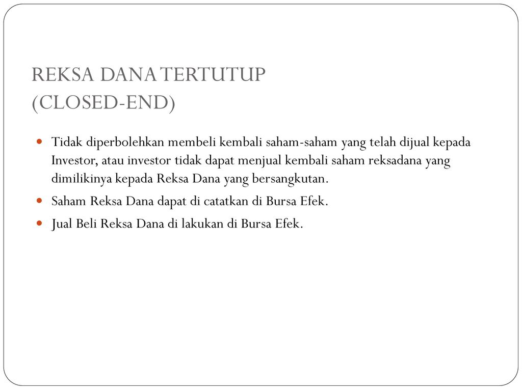 REKSA DANA TERTUTUP (CLOSED-END)