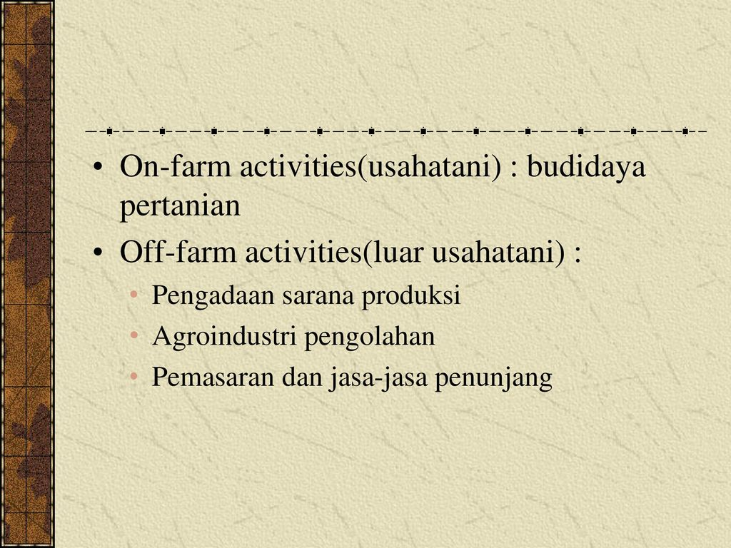 On-farm activities(usahatani) : budidaya pertanian