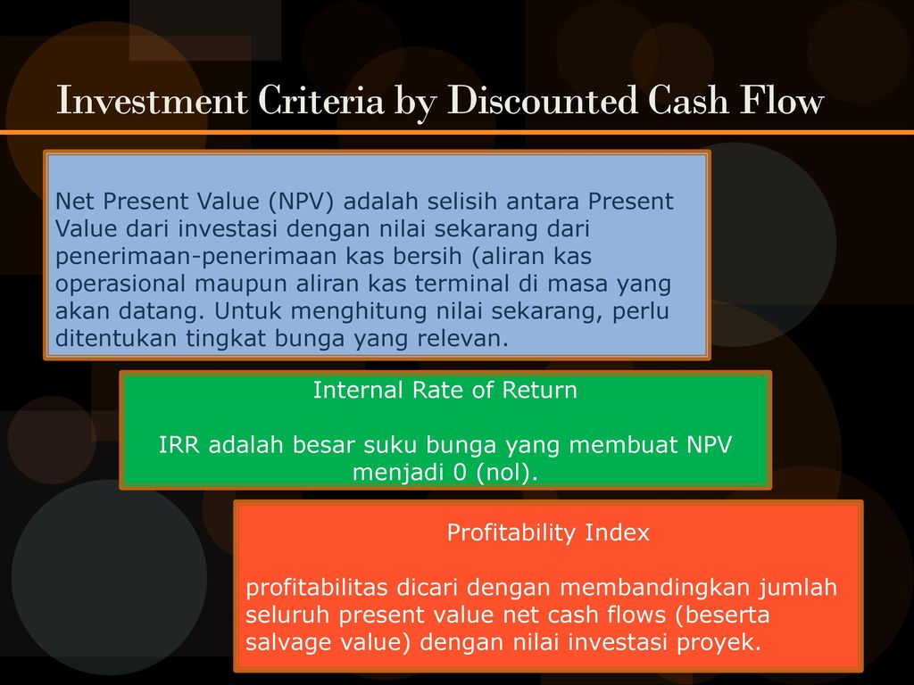 Investment Criteria by Discounted Cash Flow