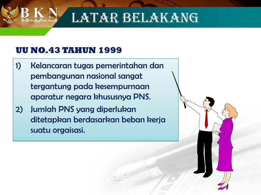 LATAR BELAKANG UU NO.43 TAHUN 1999