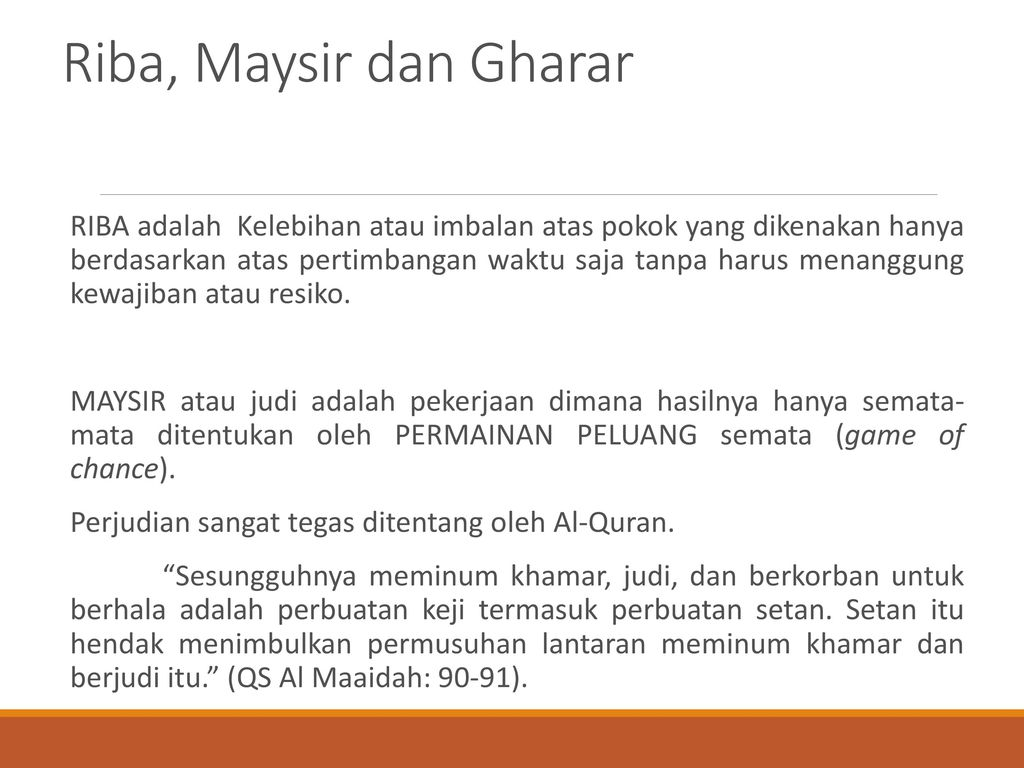 usury riba gharar uncertainty maysir Gharar is variously defined in english as 'uncertainty' or 'deceptive uncertainty of prohibition is not the existence or non-existence but uncertainty and gharar.