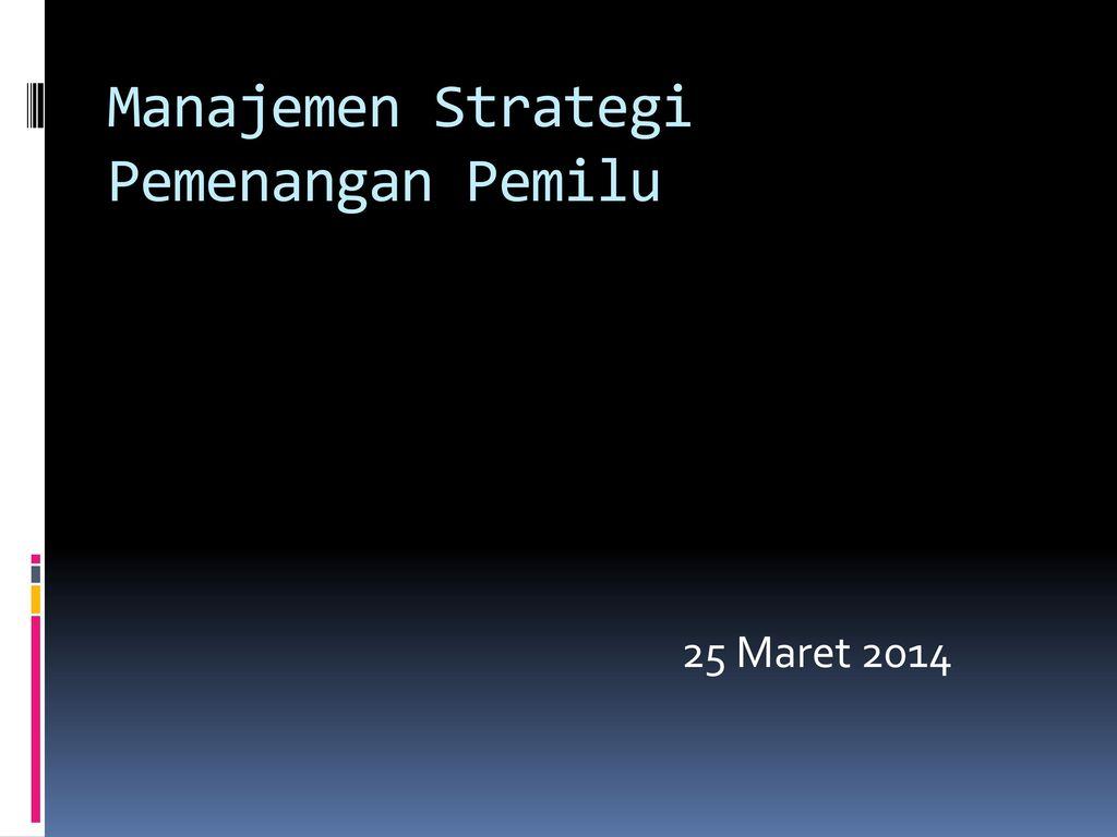 Manajemen Strategi Pemenangan Pemilu