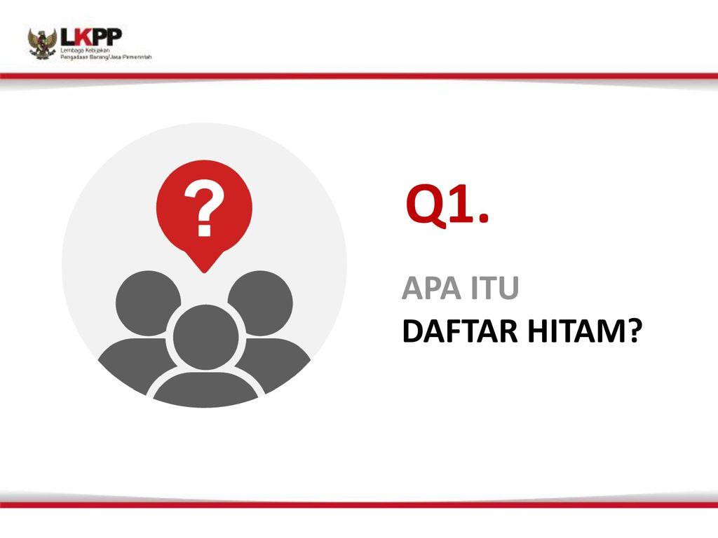 Q1. APA ITU DAFTAR HITAM