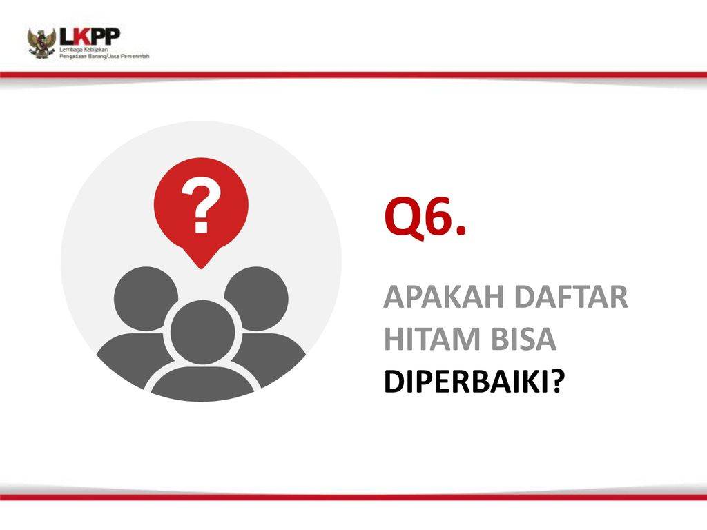 Q6. APAKAH DAFTAR HITAM BISA DIPERBAIKI