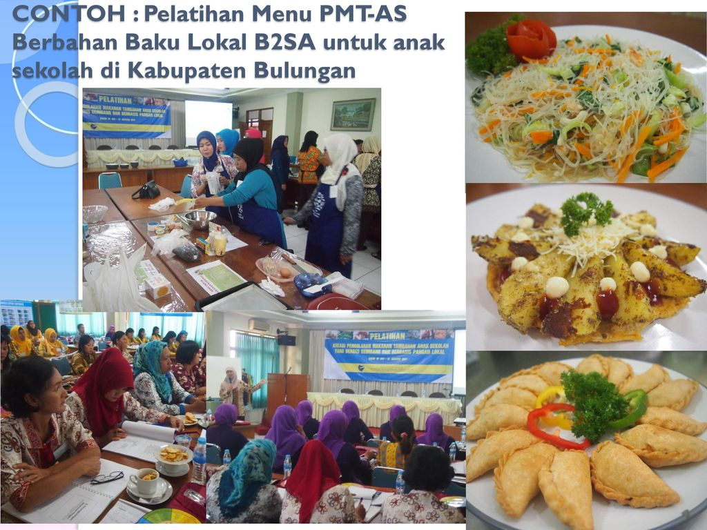 CONTOH : Pelatihan Menu PMT-AS Berbahan Baku Lokal B2SA untuk anak sekolah di Kabupaten Bulungan