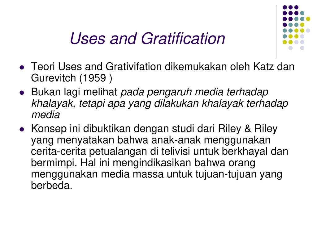 a uses and gratifications approach Zum beitrag des uses and gratifications approach bei der untersuchung computer-vermittelter kommunikation in: publizistik 39, 389–408 google scholar.
