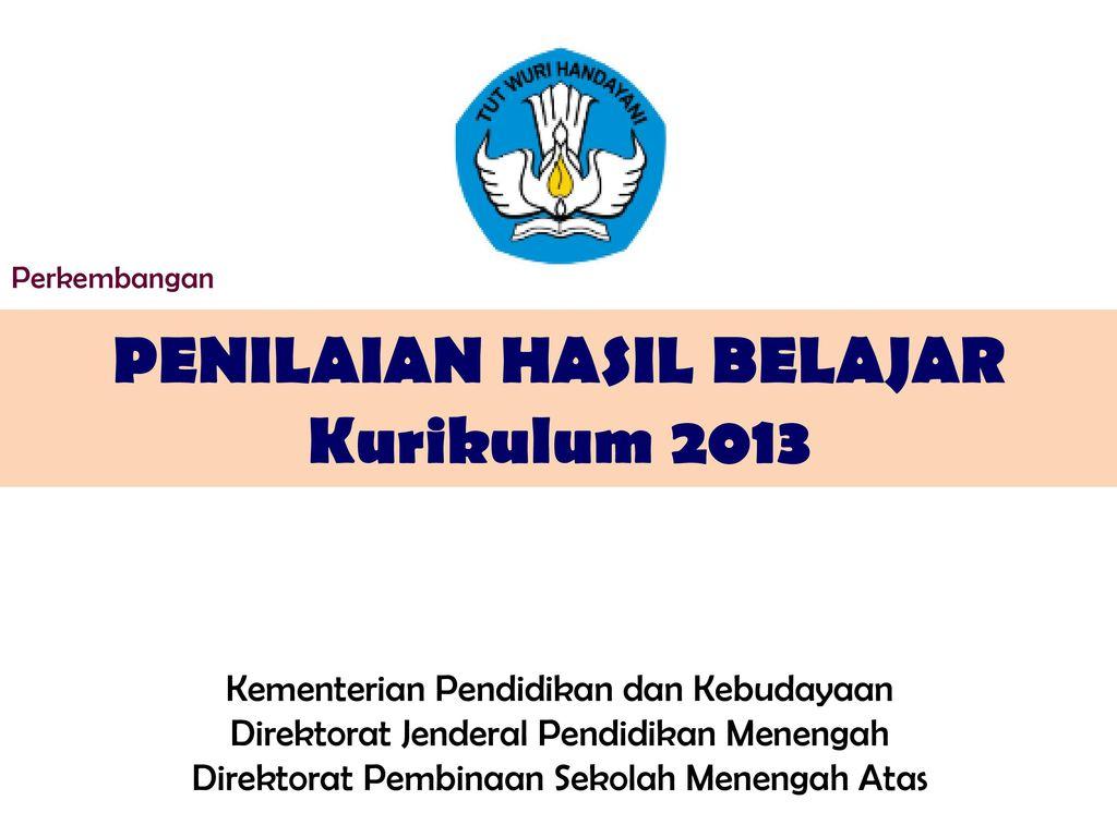 PENILAIAN HASIL BELAJAR Kurikulum 2013