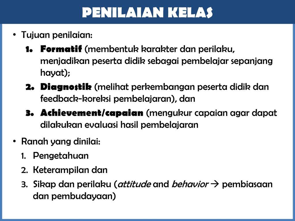 PENILAIAN KELAS Tujuan penilaian: