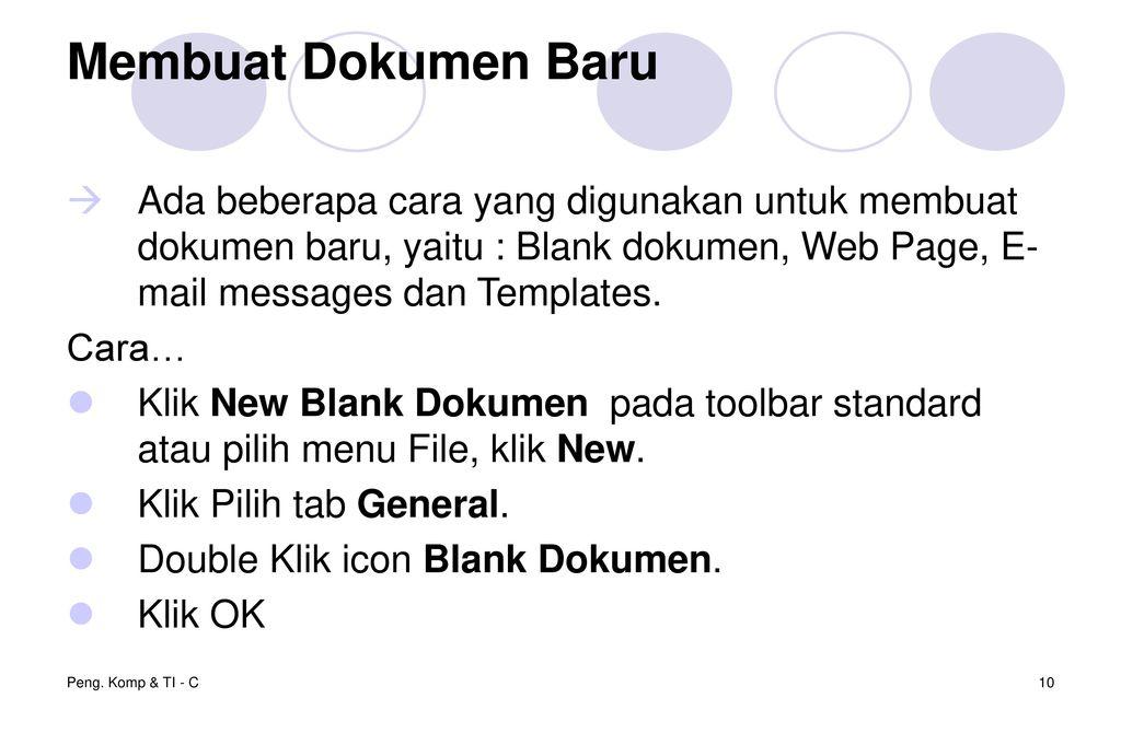Membuat Dokumen Baru Ada beberapa cara yang digunakan untuk membuat dokumen baru, yaitu : Blank dokumen, Web Page, E-mail messages dan Templates.