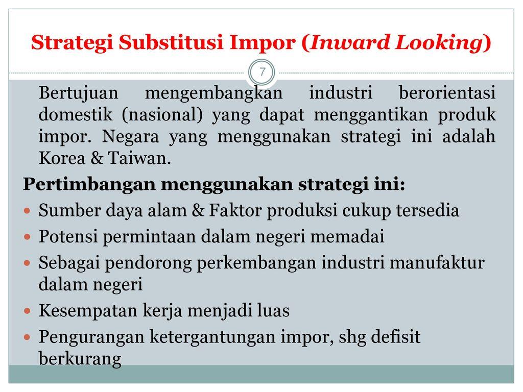 Strategi Substitusi Impor (Inward Looking)
