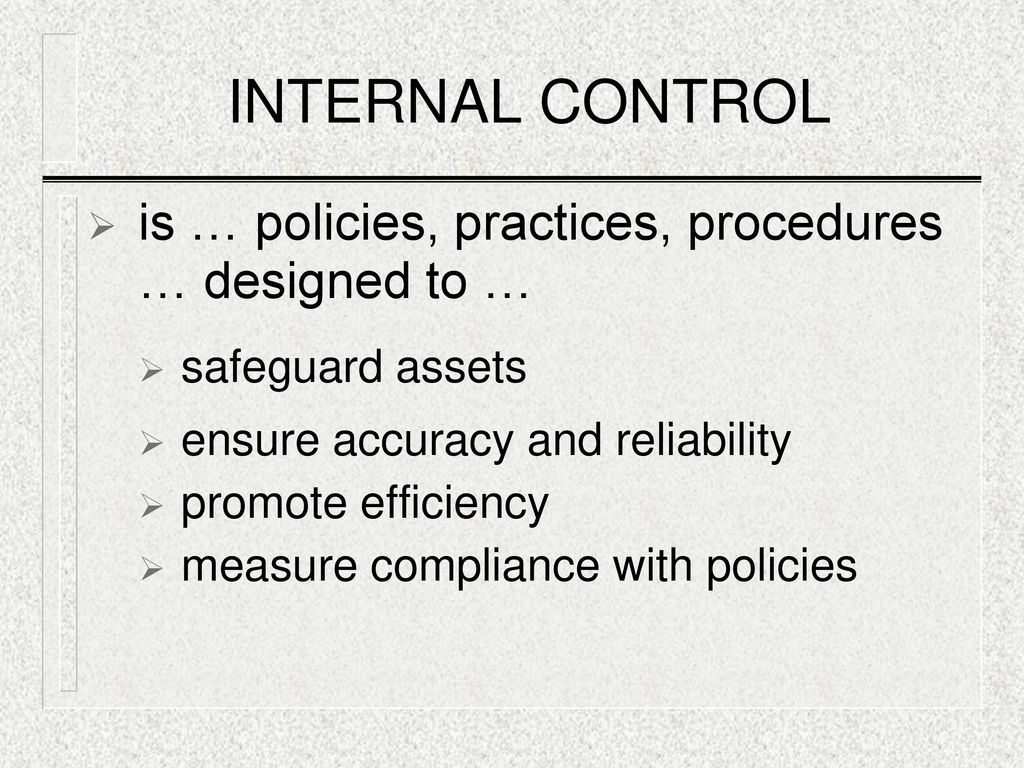 effect of internal of safeguarding assets Absent or inadequate controls over the safeguarding of assets the absence of an internal process to report deficiencies in internal control to management on a.