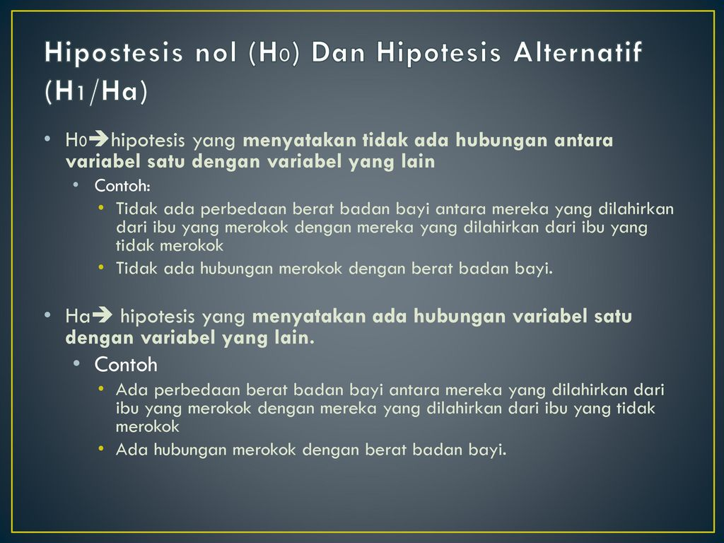 Hipostesis nol (H0) Dan Hipotesis Alternatif (H1/Ha)