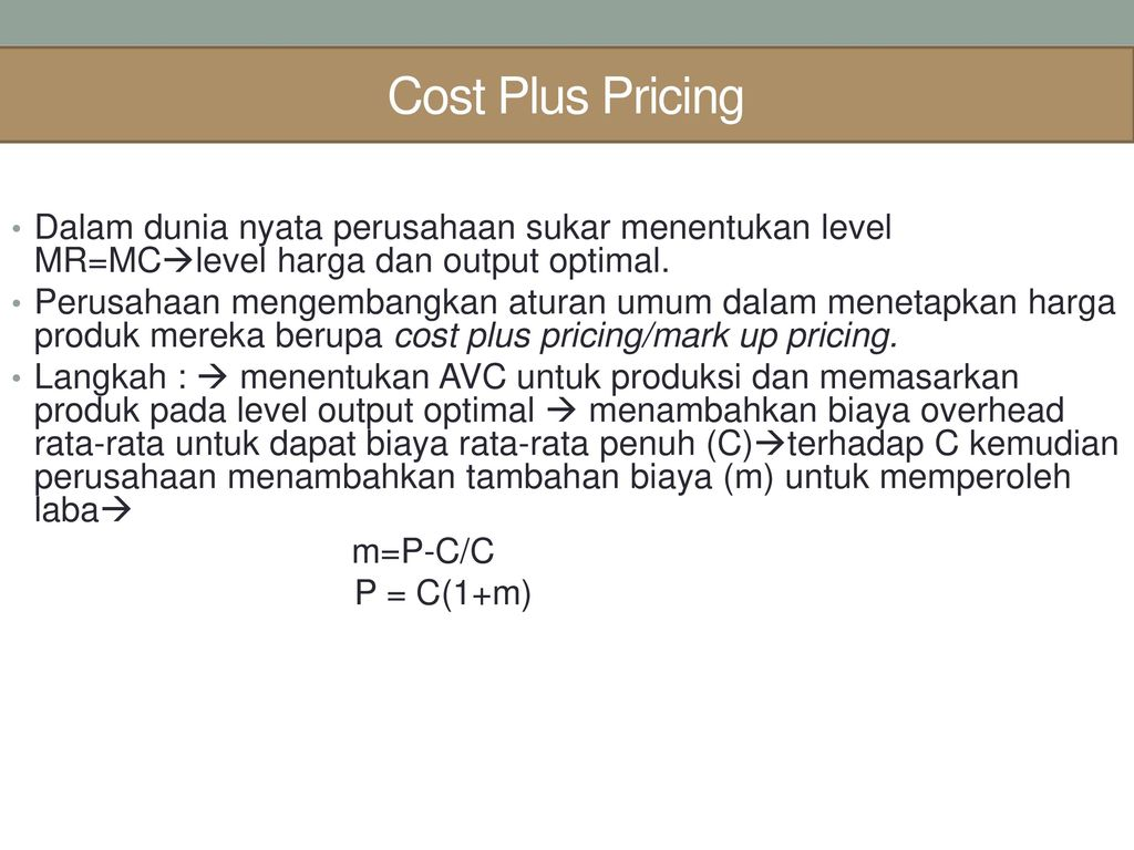 cost plus pricing Cost-plus pricing is a pricing strategy that is used to maximize the rates of return of companies firms may achieve profit maximization by increasing their.