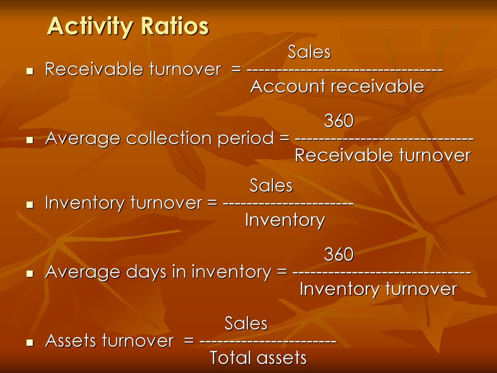 Activity Ratios Sales. Receivable turnover = Account receivable.