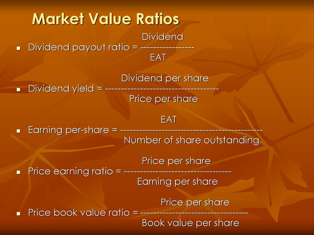 Market Value Ratios Dividend Dividend payout ratio =