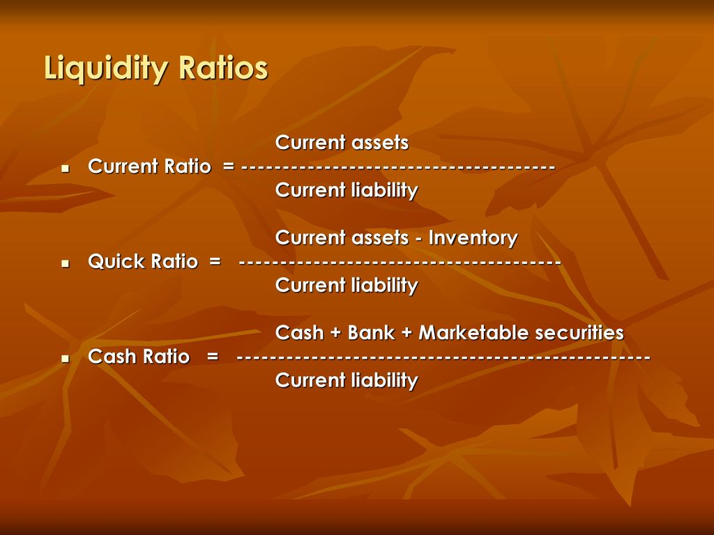 Liquidity Ratios Current assets
