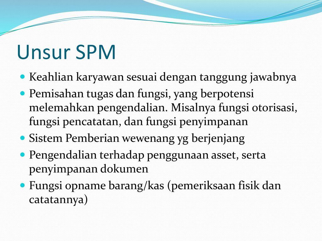 Unsur SPM Keahlian karyawan sesuai dengan tanggung jawabnya