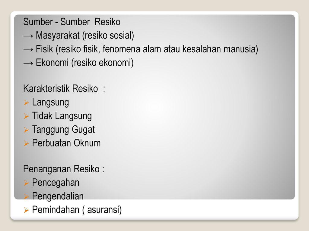 Sumber - Sumber Resiko → Masyarakat (resiko sosial) → Fisik (resiko fisik, fenomena alam atau kesalahan manusia)