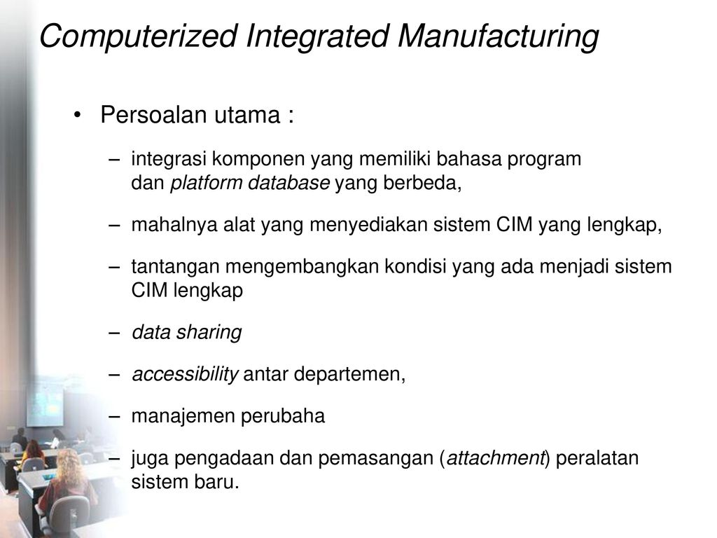 assignment computer integrated manufacturing Reading assignment computer integrated manufacturing computer integrated manufacturing, cim, is the terminology used to describe the complete automation of a manufacturing plant all of the processes function under computer control with digital information tying them together.