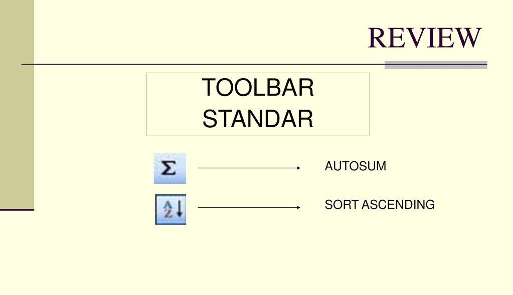 REVIEW TOOLBAR STANDAR AUTOSUM SORT ASCENDING