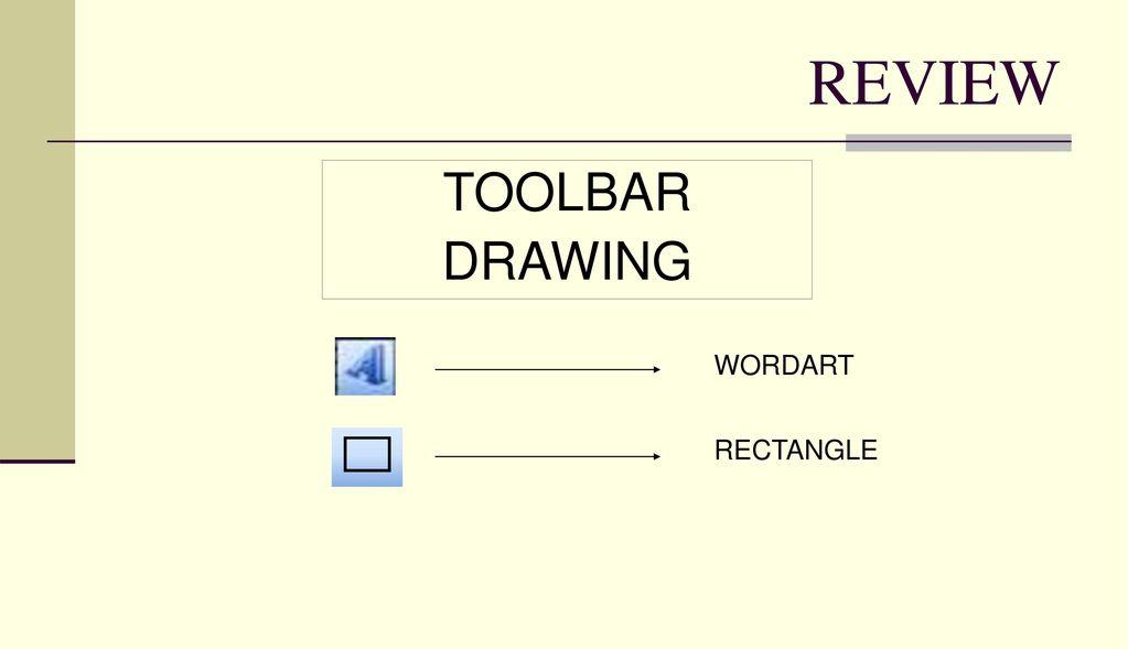 REVIEW TOOLBAR DRAWING WORDART RECTANGLE