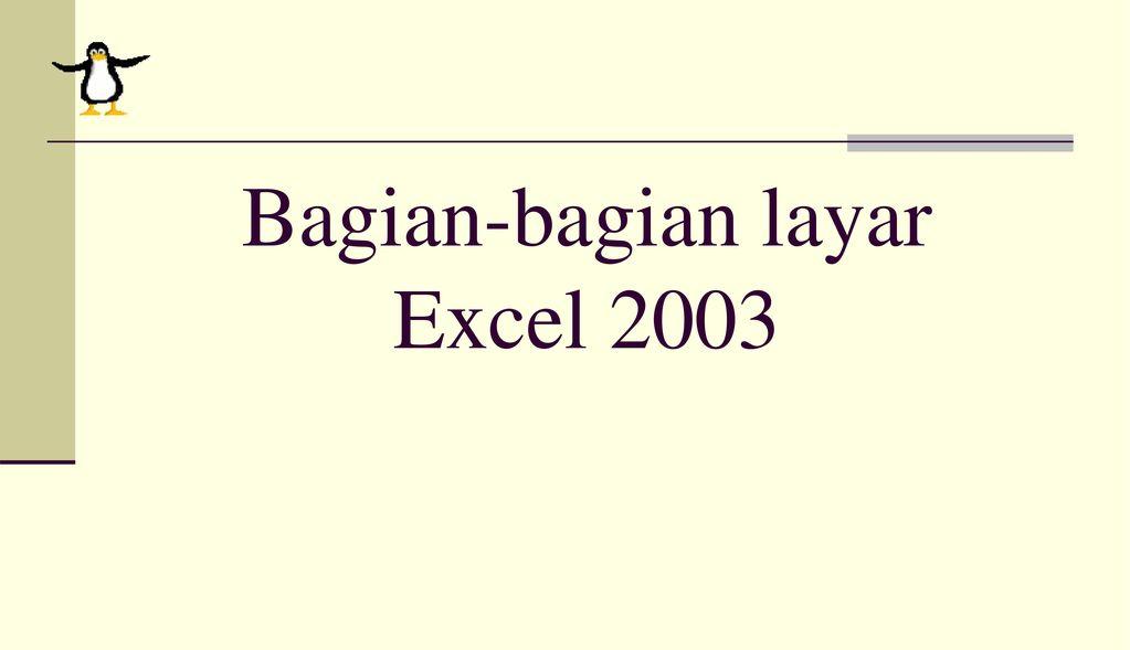 Bagian-bagian layar Excel 2003