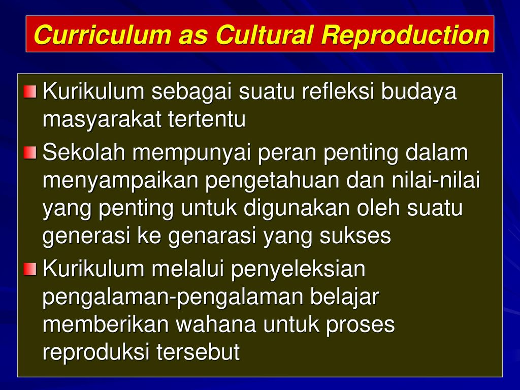curriculum as cultural reproduction Marxist perspective argued that the main role of education in a capitalist society was the reproduction see bourdon (position theory) bourdiau (cultural.