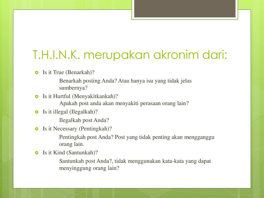 T.H.I.N.K. merupakan akronim dari: