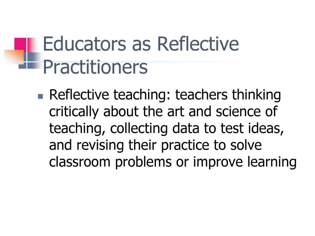 teacher as reflective practitioner and researcher