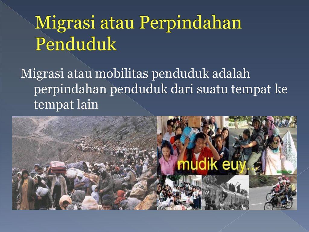Migrasi atau Perpindahan Penduduk
