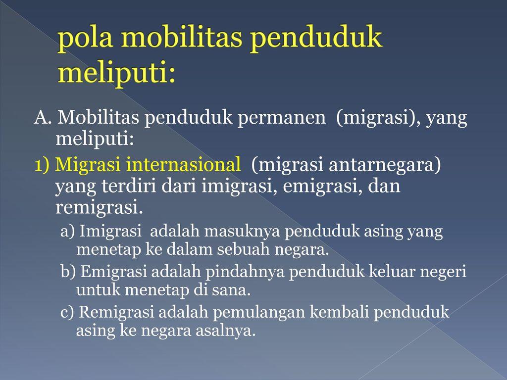 pola mobilitas penduduk meliputi: