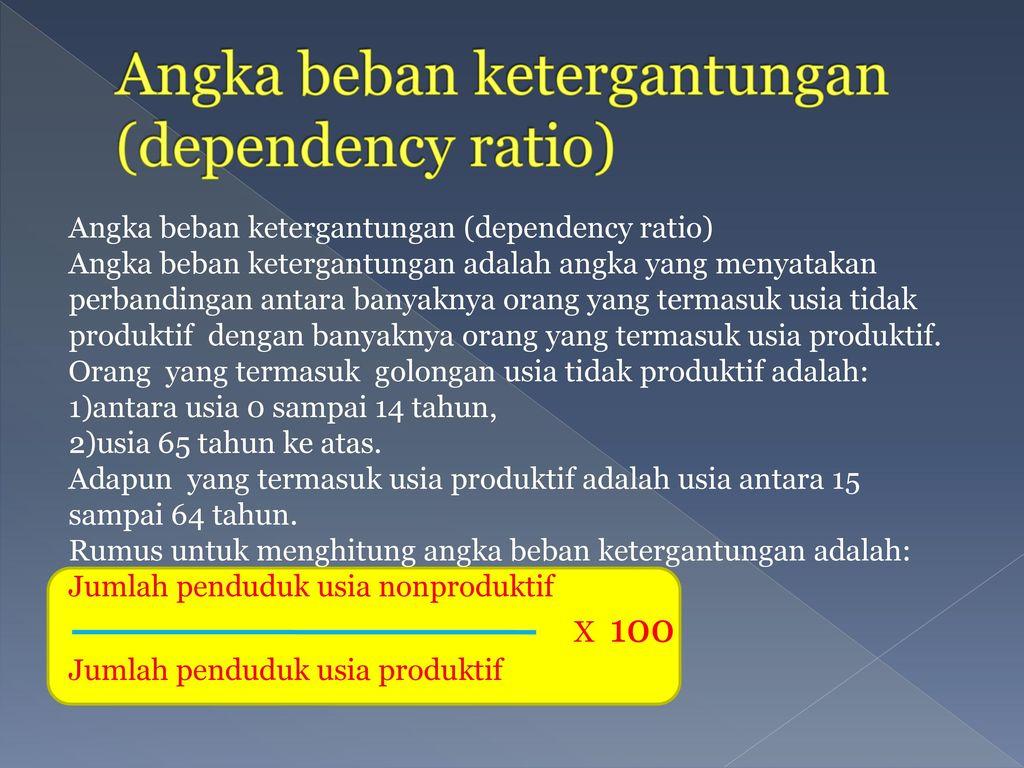 Angka beban ketergantungan (dependency ratio)