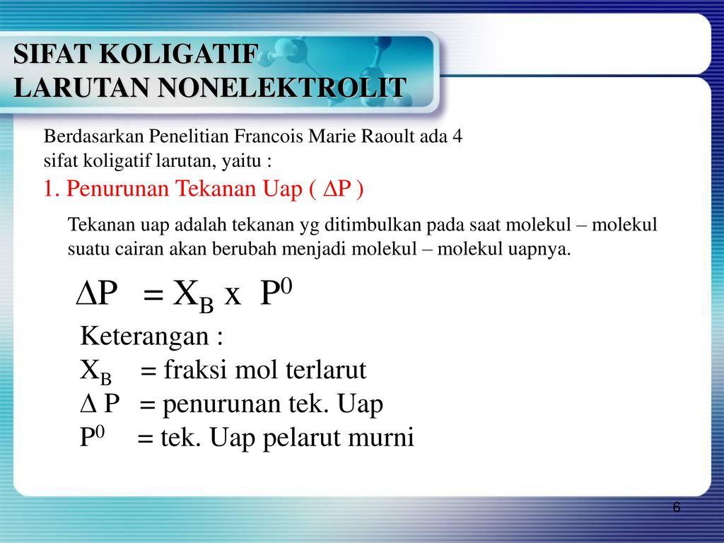 Sifat koligatif larutan ppt download p xb x p0 sifat koligatif larutan nonelektrolit keterangan ccuart Images