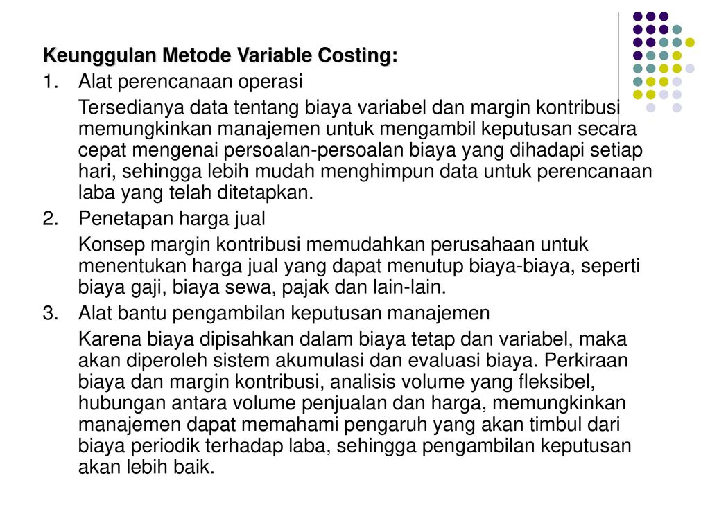 Keunggulan Metode Variable Costing: