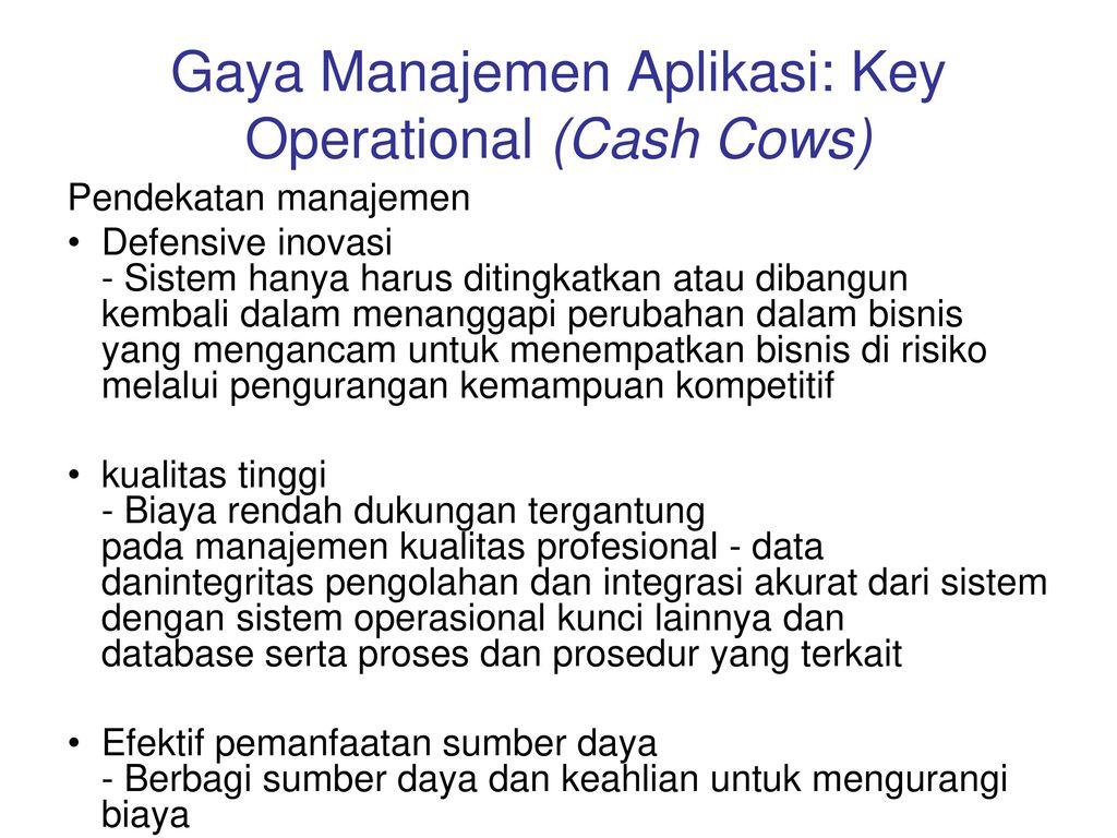 Gaya Manajemen Aplikasi: Key Operational (Cash Cows)