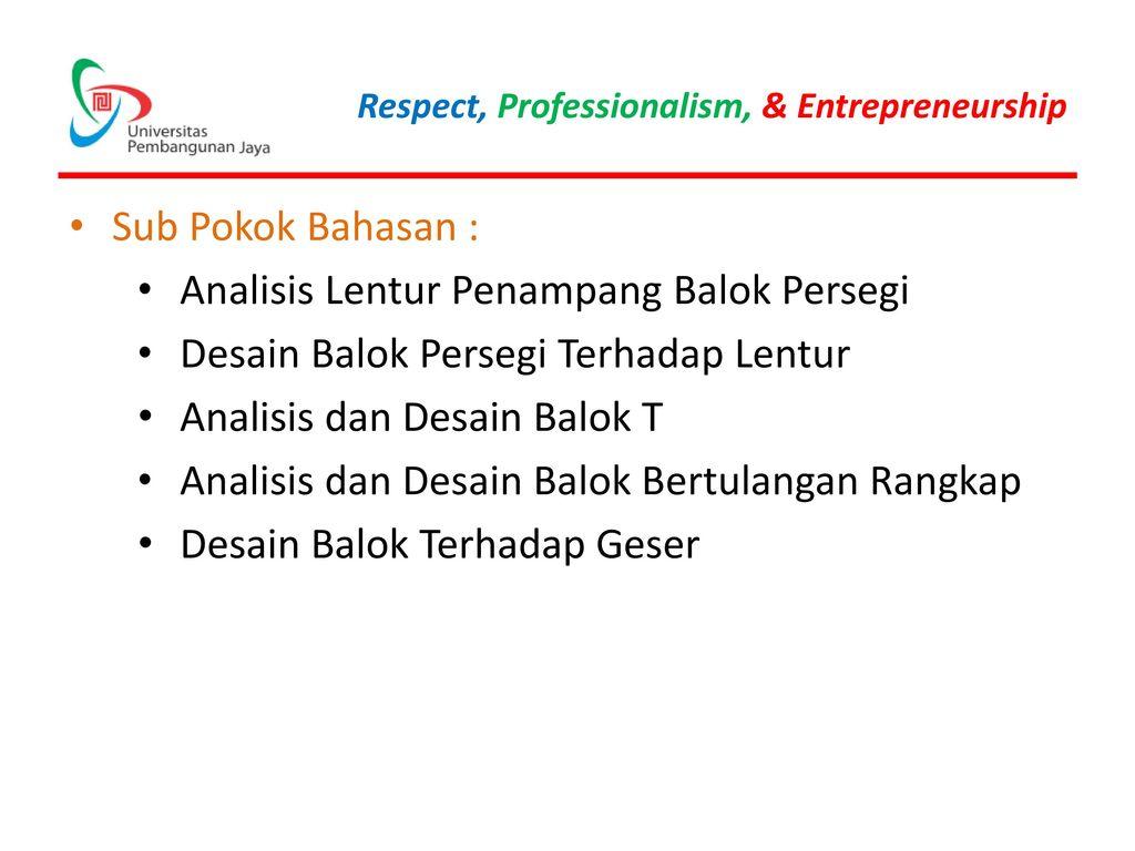 Sub Pokok Bahasan : Analisis Lentur Penampang Balok Persegi. Desain Balok Persegi Terhadap Lentur.