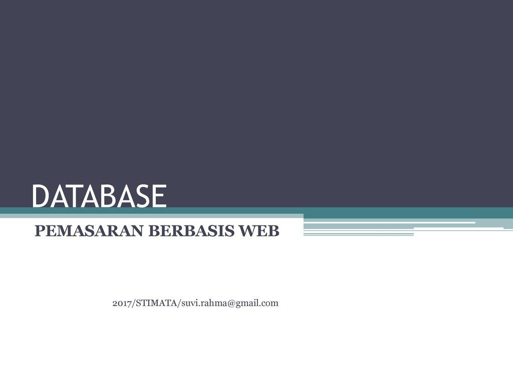 kelemahan pemasaran database Pemasaran mempunyai peranan yang sangat menentukan karena pemasaran mempunyai kedudukan sebagai kelemahan dan keunggulan consumer database.