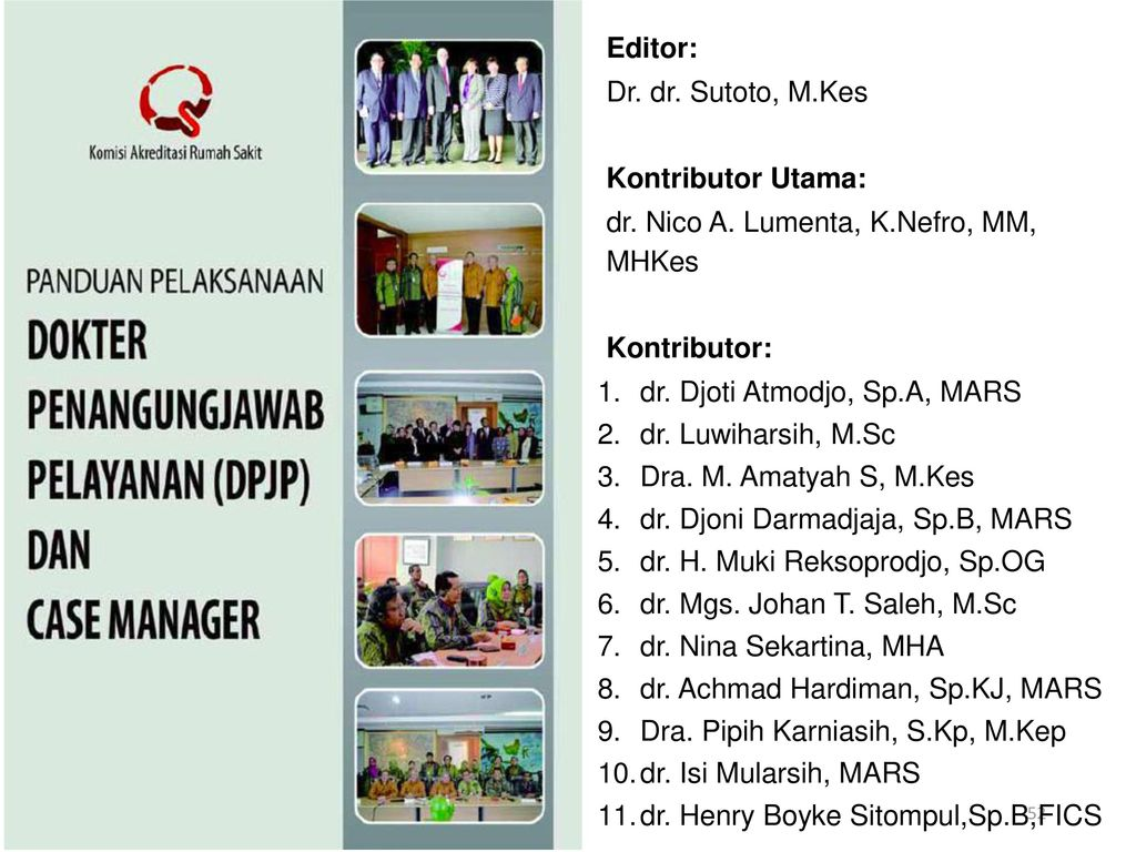 Editor: Dr. dr. Sutoto, M.Kes. Kontributor Utama: dr. Nico A. Lumenta, K.Nefro, MM, MHKes. Kontributor: