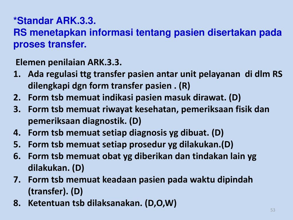 *Standar ARK.3.3. RS menetapkan informasi tentang pasien disertakan pada proses transfer. Elemen penilaian ARK.3.3.