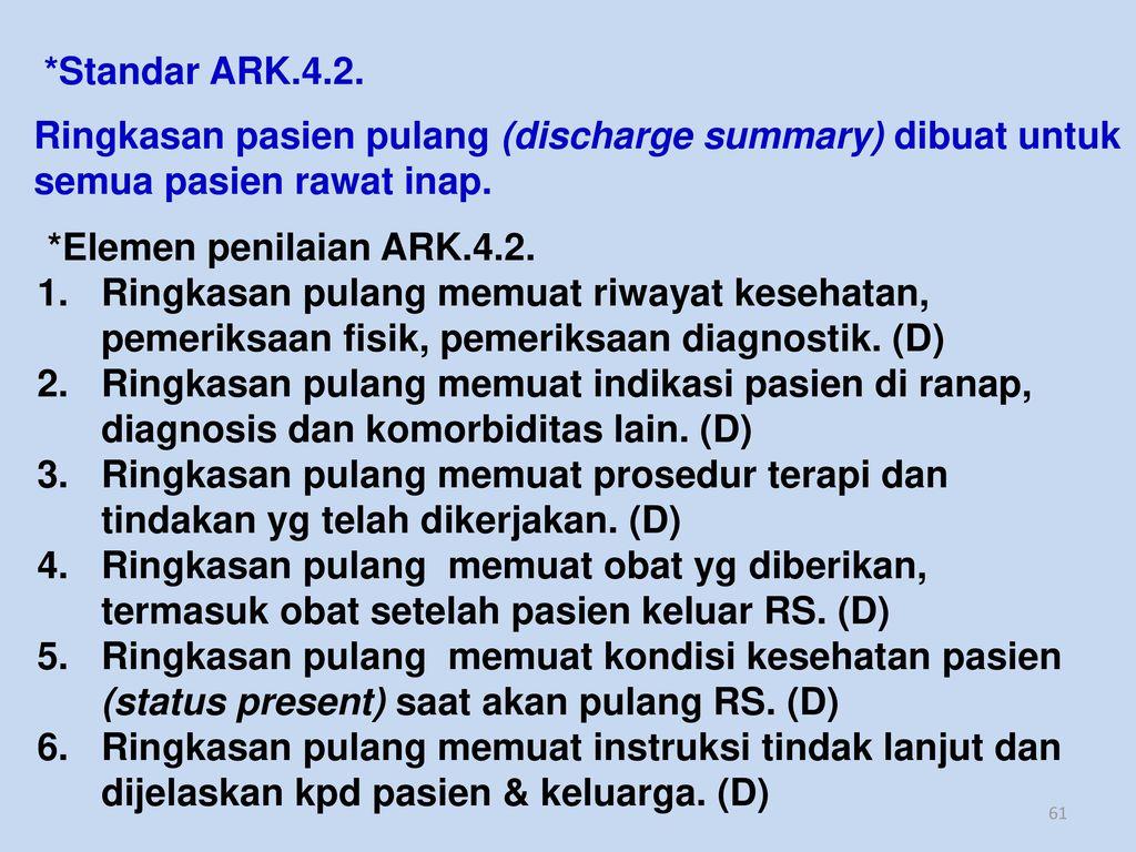 *Standar ARK.4.2. Ringkasan pasien pulang (discharge summary) dibuat untuk semua pasien rawat inap.