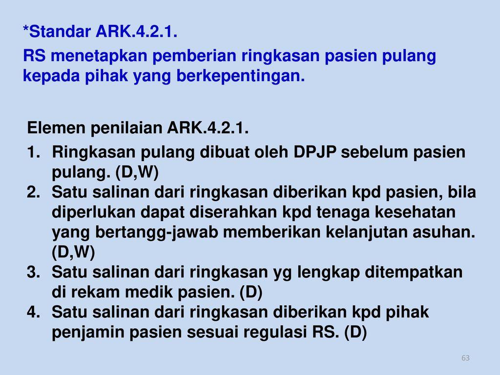 *Standar ARK.4.2.1. RS menetapkan pemberian ringkasan pasien pulang kepada pihak yang berkepentingan.
