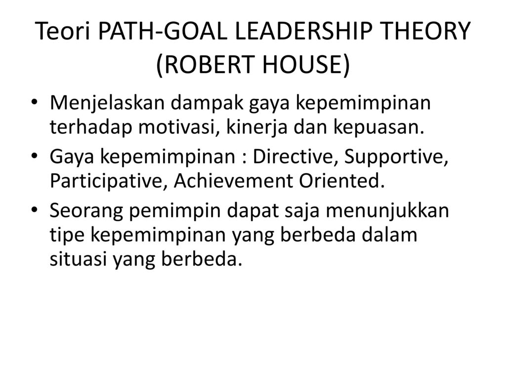 path goal theory robert house The path-goal theory developed by robert house is based on the expectancy path goal theory of leadership path goal theory was initially developed by robert.