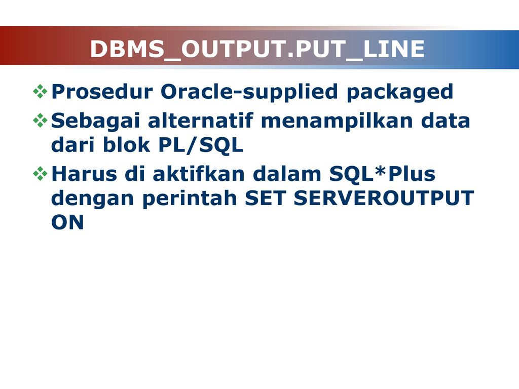DBMS_OUTPUT.PUT_LINE Prosedur Oracle-supplied packaged
