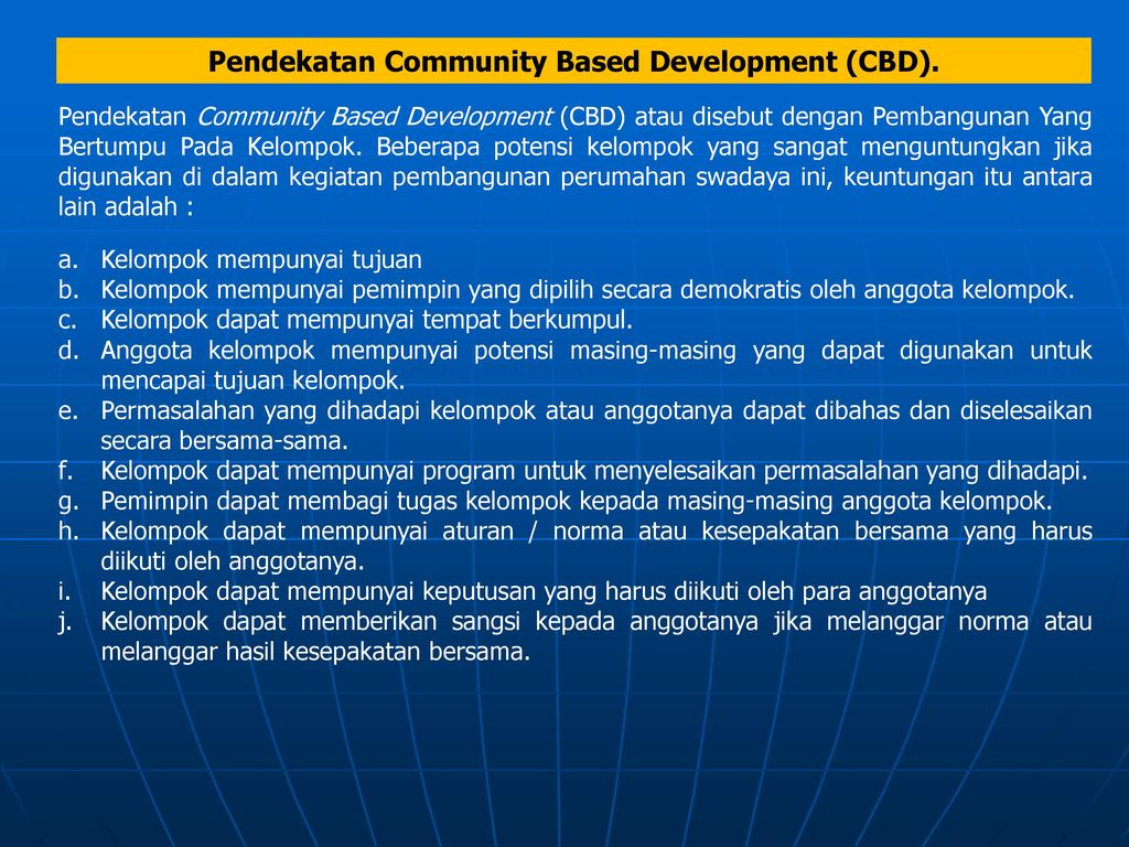 Pendekatan Community Based Development (CBD).