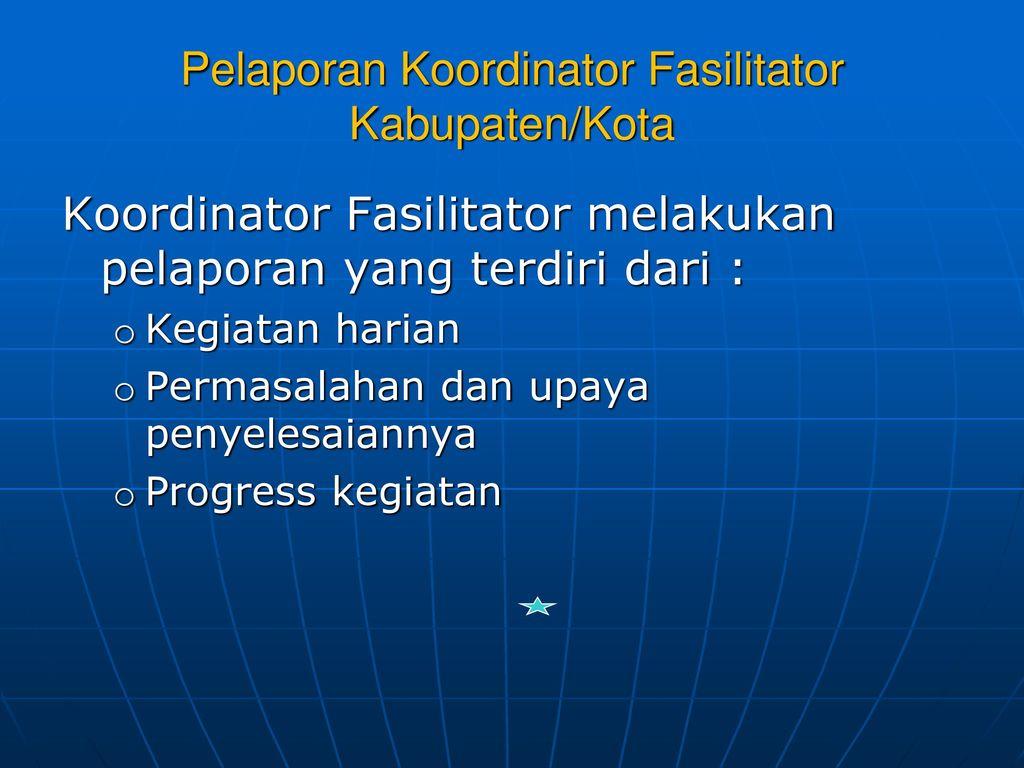 Pelaporan Koordinator Fasilitator Kabupaten/Kota