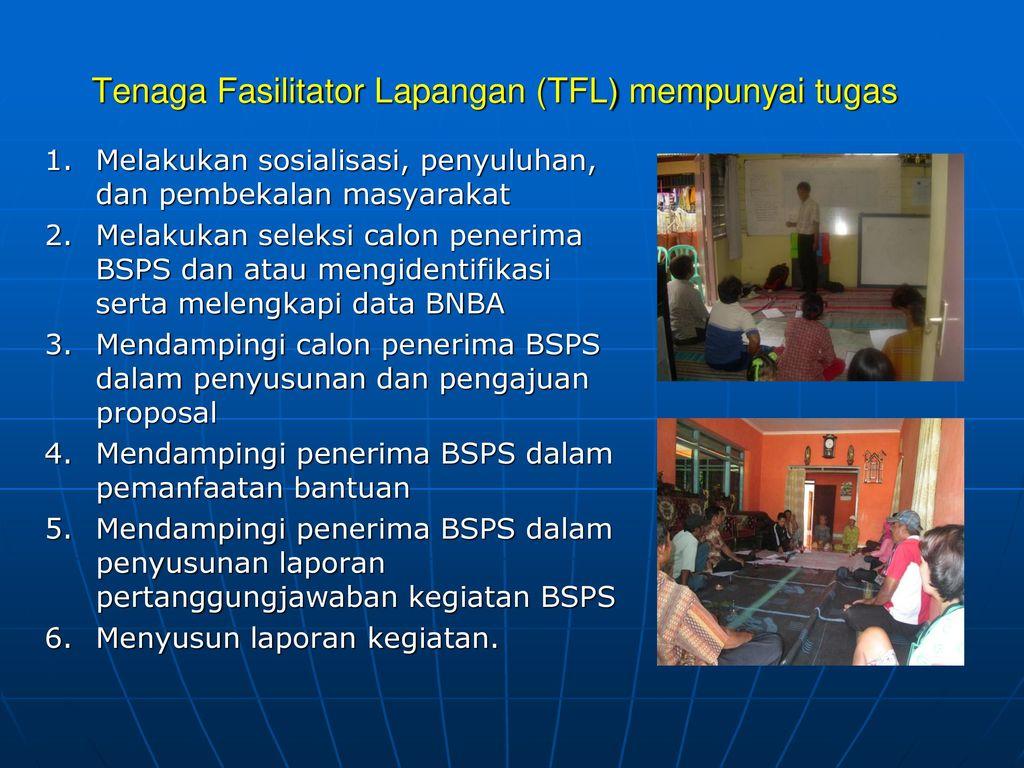 Tenaga Fasilitator Lapangan (TFL) mempunyai tugas